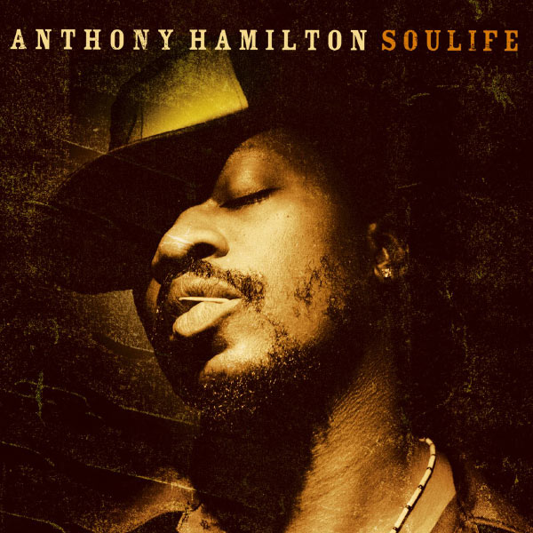 Album Soulife Anthony Hamilton Qobuz Download And Streaming In