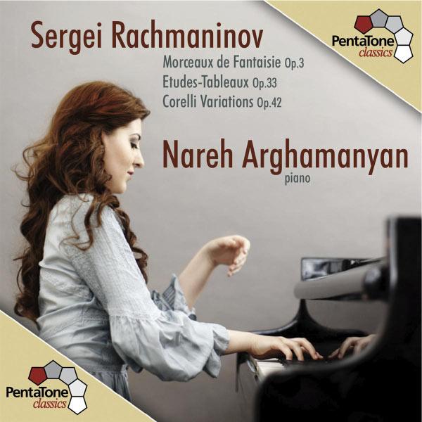 Nareh Arghamanyan - Rachmaninov : Morceaux de Fantaisie - Etudes-Tableaux - Corelli Variations