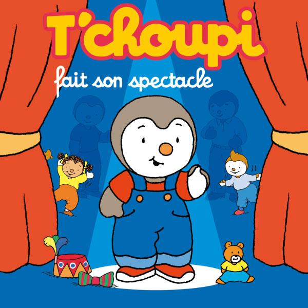 Tchoupi - Tchoupi fait son spectacle