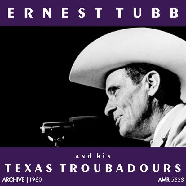 Ernest Tubb - Ernest Tubb and His Texas Troubadours