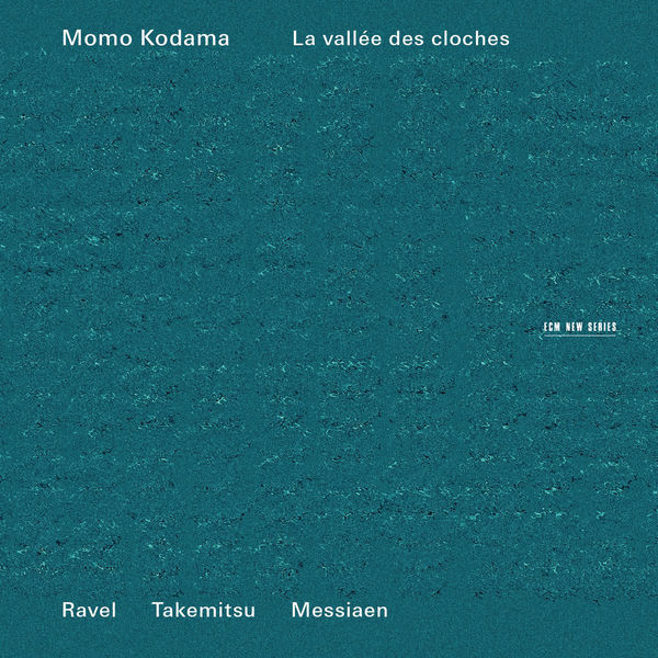 Momo Kodama - La Vallée des cloches (Ravel - Takemitsu - Messiaen)