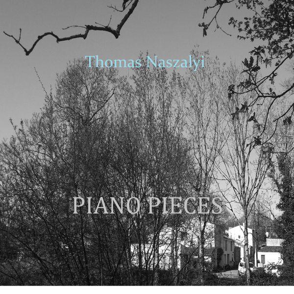 Thomas Naszalyi - Piano Pieces