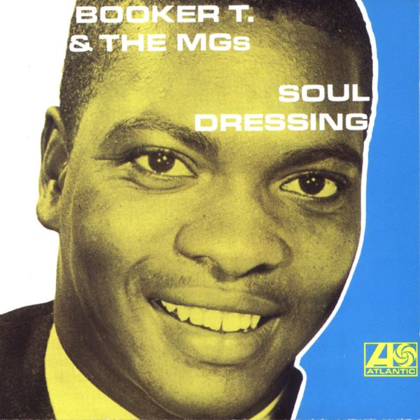 Booker T And The M.G.s - Soul Dressing