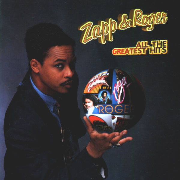 Zapp and roger-all the greatest hits full album zip added by.