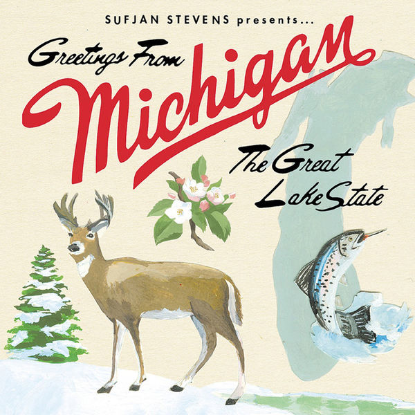 Sufjan Stevens - Greetings From Michigan: The Great Lakes State