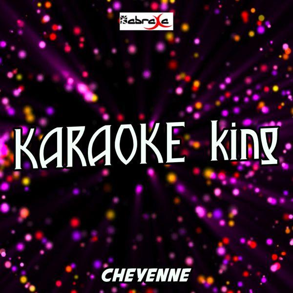 Karaoke King - Cheyenne (Karaoke Version) (Originally Performed by Jason Derulo)
