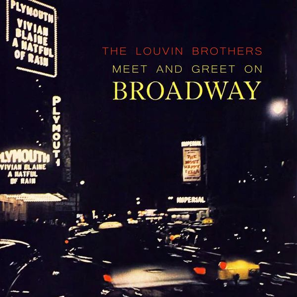 The Louvin Brothers - Meet And Greet On Broadway