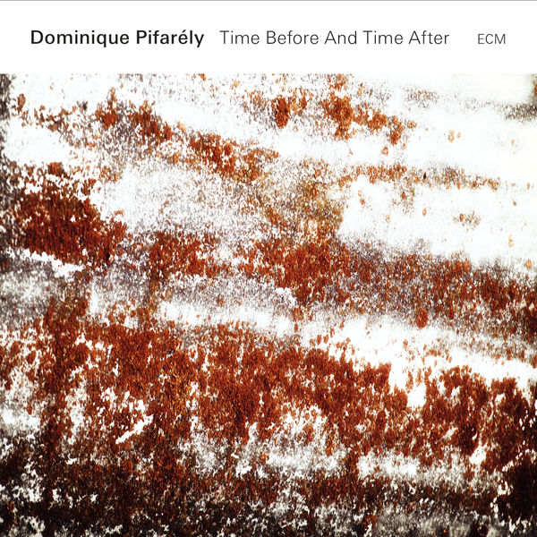 Dominique Pifarély Time Before And Time After (Live)