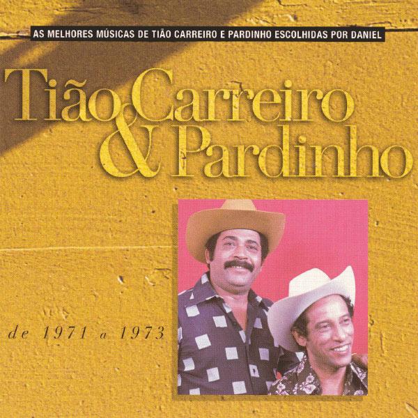 Tião Carreiro & Pardinho - Seleção De Sucessos - 1971 - 1973