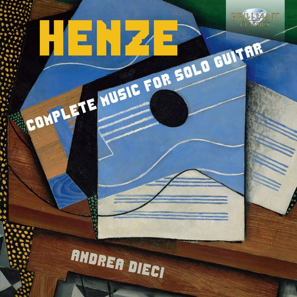 Andrea Dieci - Henze: Complete Music for Solo Guitar