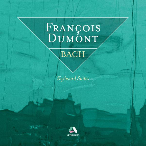 François Dumont - Bach: Keyboard Suites