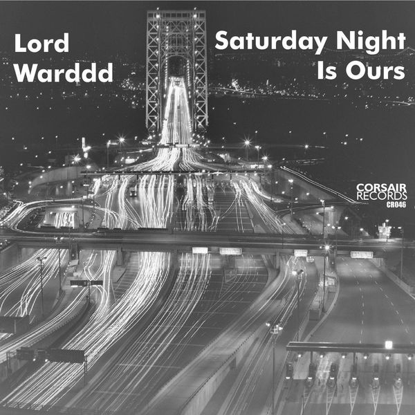 Lord Warddd - Saturday Night Is Ours