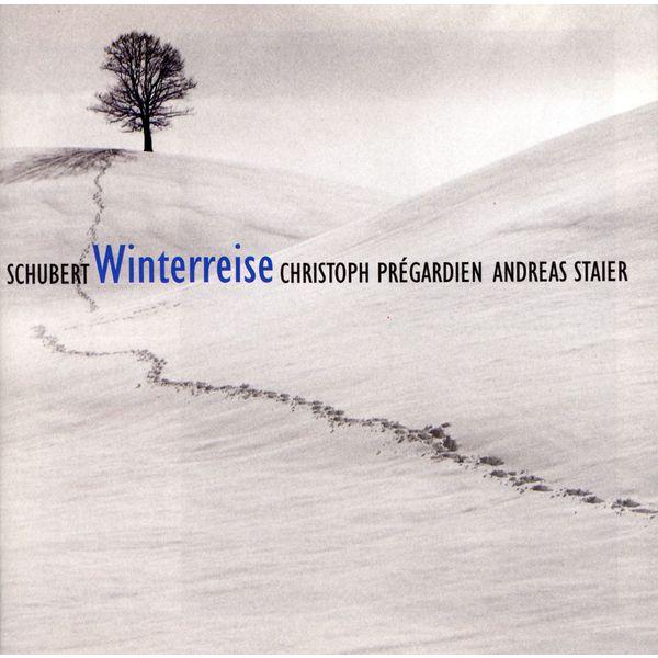 Christoph Prégardien & Andreas Staier - Schubert : Die Winterreise