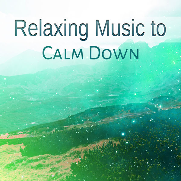Album Relaxing Music to Calm Down – Easy Listening, New Age