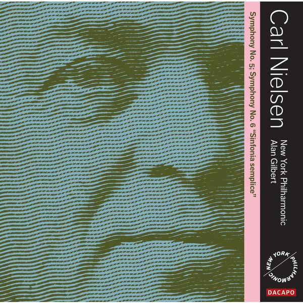 Alan Gilbert - Carl Nielsen: Symphonies Nos. 5 & 6