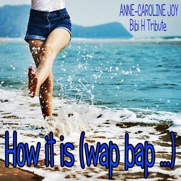 How It Is Wap Bap Bibi H Tribute Anne Caroline Joy