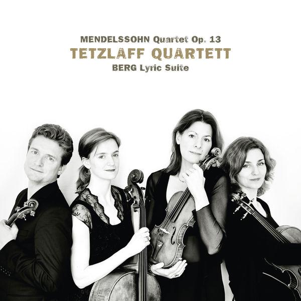 Tetzlaff Quartet - Mendelssohn : String Quartet, Op.13 - Berg : Lyric Suite