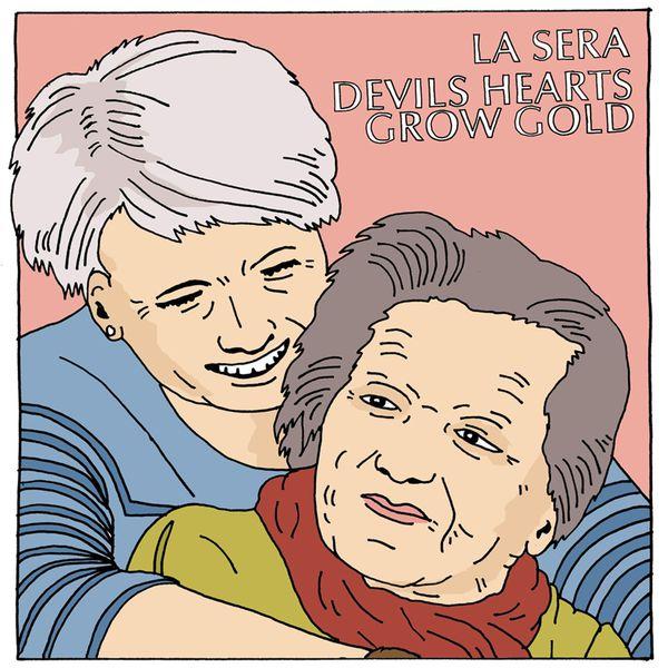 La Sera - Devils Hearts Grow Gold b/w Dedicated To The One I Love