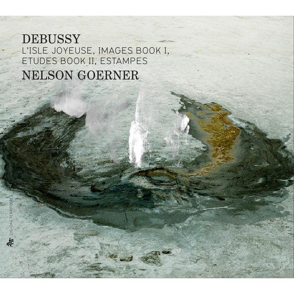 Nelson Goerner - Claude Debussy : Estampes - Etudes Book II - Images Book I - L'isle joyeuse