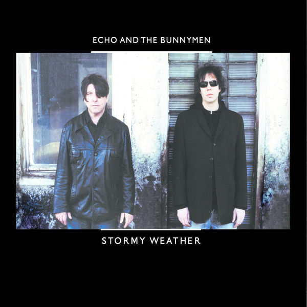 Echo And The Bunnymen - Stormy Weather