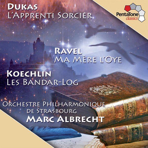 Marc Albrecht - Dukas: L'Apprenti sorcier, Ravel: Ma mère l'Oye, Koechlin: Bandar-Log