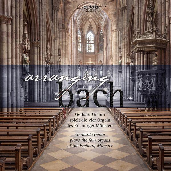 Gerhard Gnann - Arranging Bach