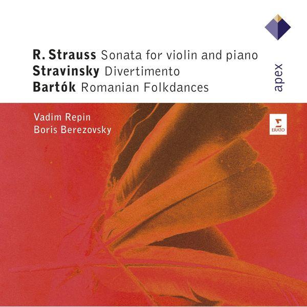 Vadim Repin Strauss, Stravinsky & Bartók : Violin Sonatas (Apex)