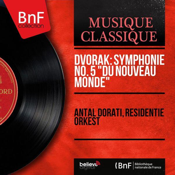 """Antal Dorati - Dvořák: Symphonie No. 9 """"Du Nouveau Monde"""" (Mono Version)"""