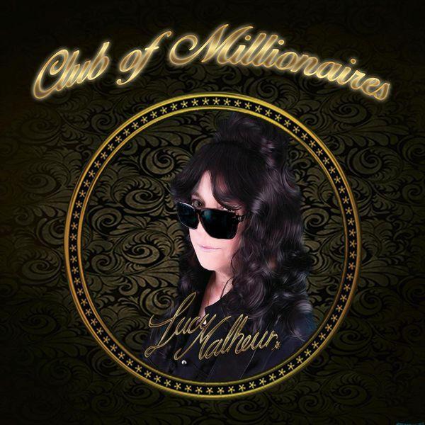 Lucy Malheur - Club Of Millionaires