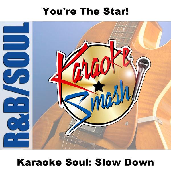 Karaoke - Karaoke Soul: Slow Down