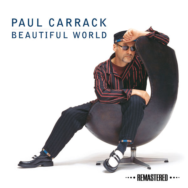 Paul Carrack - Beautiful World (Remastered)