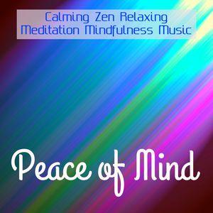 Peace of Mind - Calming Zen Relaxing Meditation Mindfulness