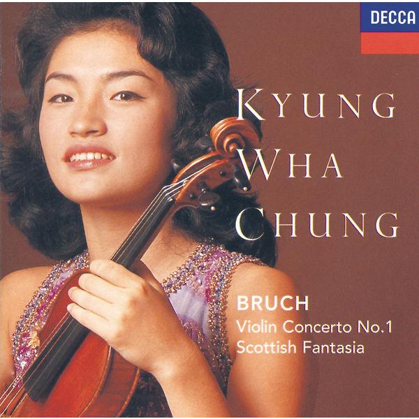 Kyung Wha Chung - Bruch: Violin Concerto No.1; Scottish Fantasia