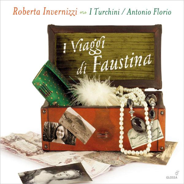 Roberta Invernizzi - I Viaggi di Faustina (Airs d'opéras de Porpora, Vinci, Mancini, Bononcini...)