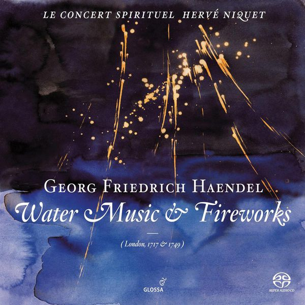 Hervé Niquet - Handel, G.F.: Water Music / Music for the Royal Fireworks