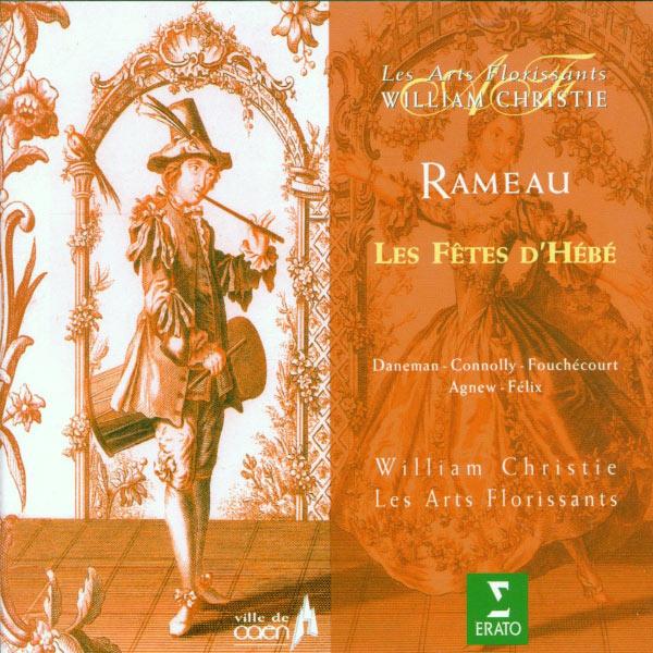 William Christie - Rameau : Les fêtes d'Hébé ou les talens lyriques