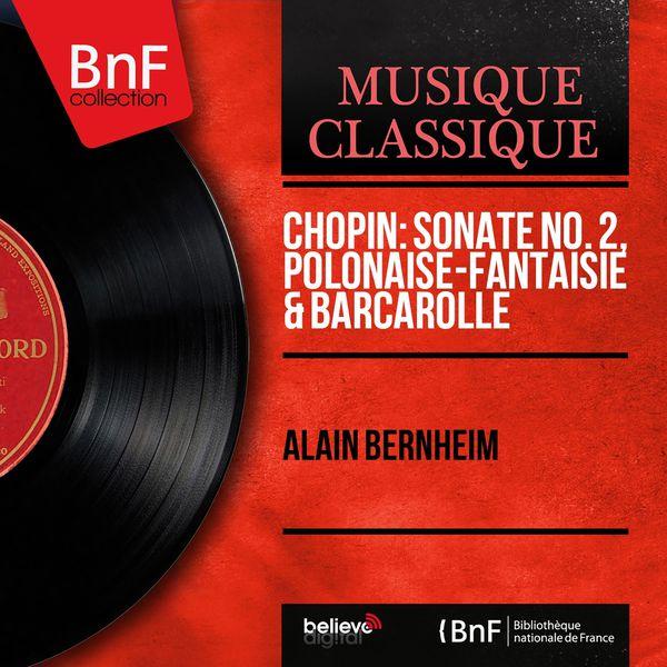 Alain Bernheim - Chopin: Sonate No. 2, Polonaise-fantaisie & Barcarolle (Mono Version)