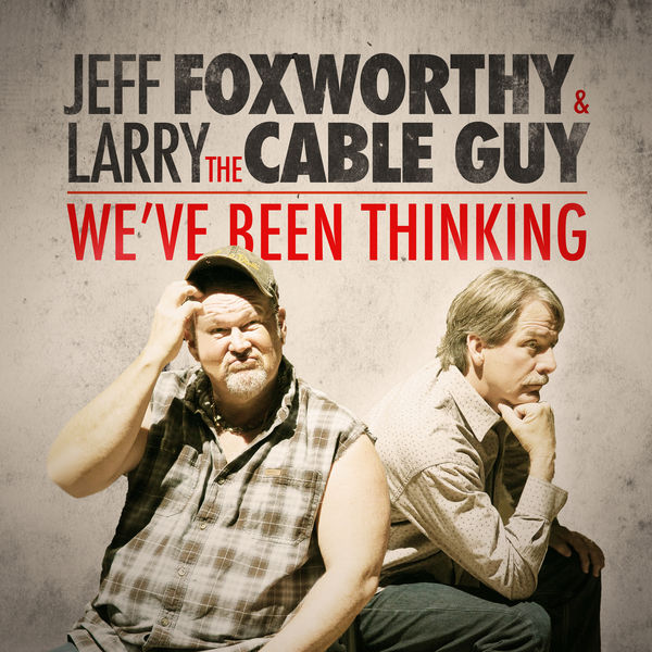 Jeff Foxworthy - We've Been Thinking