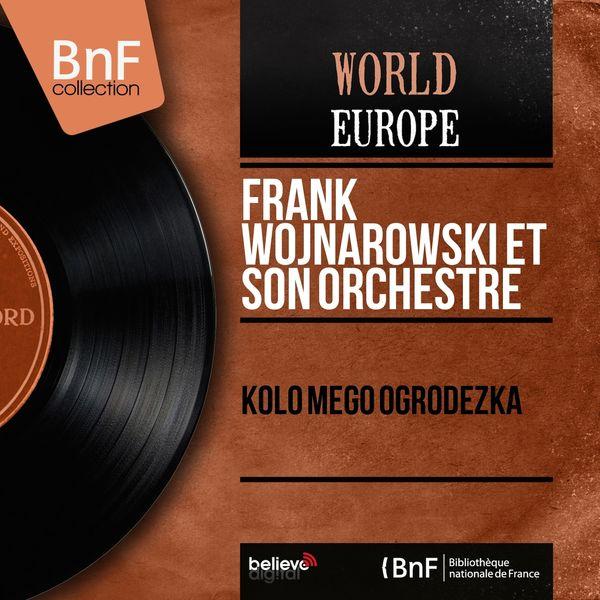 Frank Wojnarowski et son orchestre - Kolo Mego Ogrodezka (feat. Eleonora Nijelski, Stan Nijelski) [Mono Version]