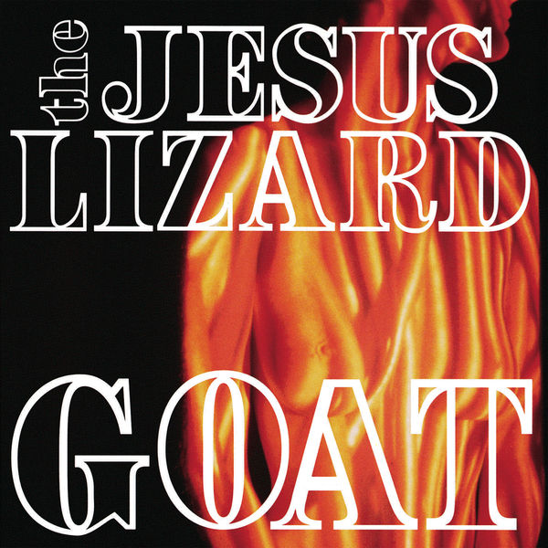 The Jesus Lizard - Goat (Remaster / Reissue)