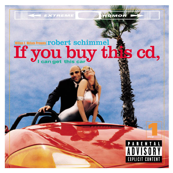 Robert Schimmel - If You Buy This Cd, I Can Get This Car