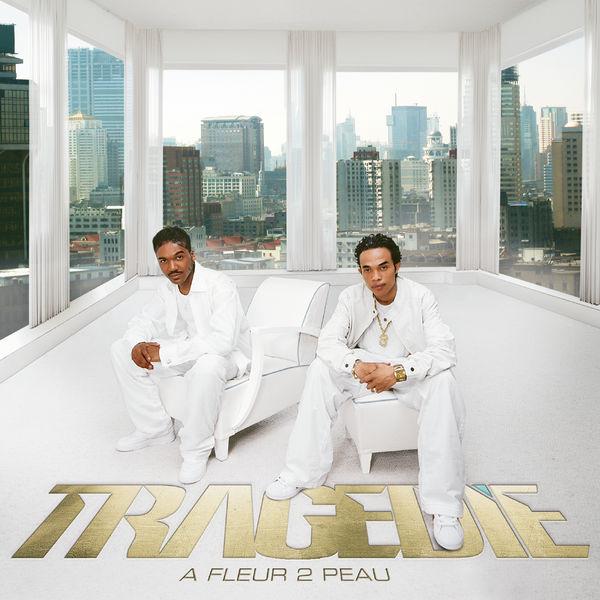 Tragédie - A Fleur 2 Peau (Edition Deluxe)