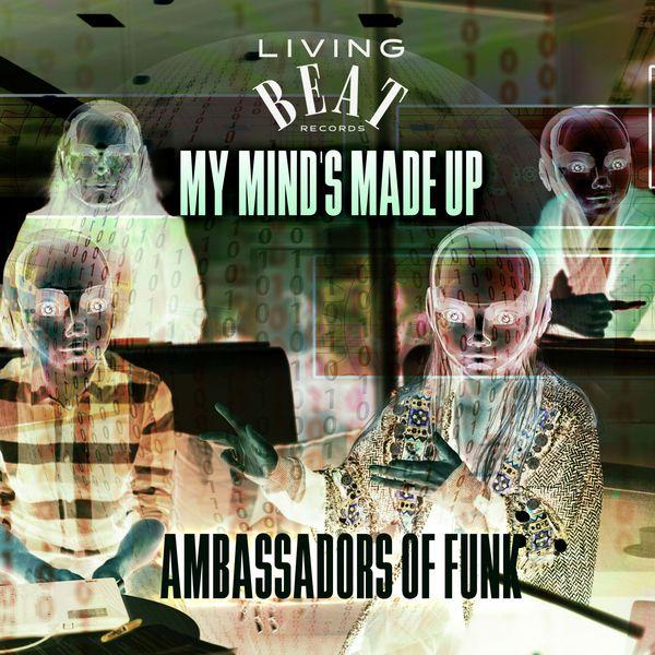 Ambassadors Of Funk - My Mind's Made Up
