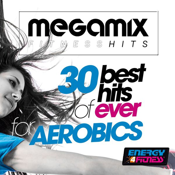 Various Artists - Megamix Fitness 30 Best Hits of Ever for Aerobics