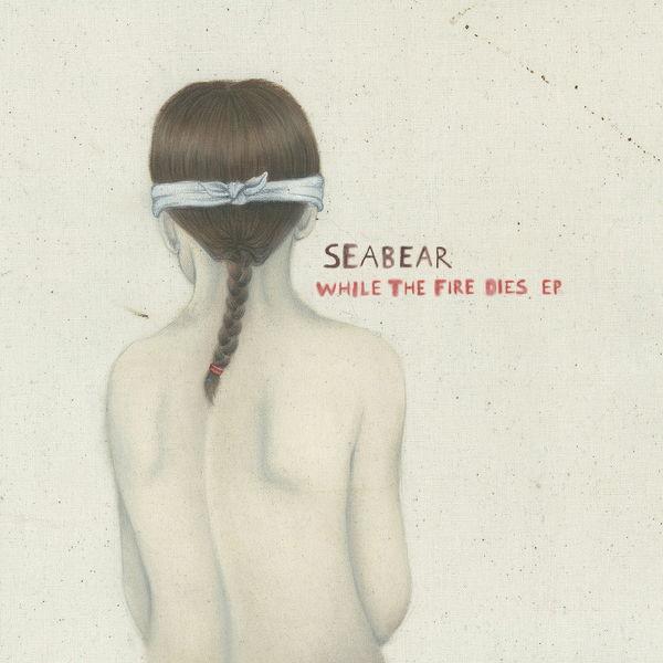 Seabear|While The Fire Dies EP