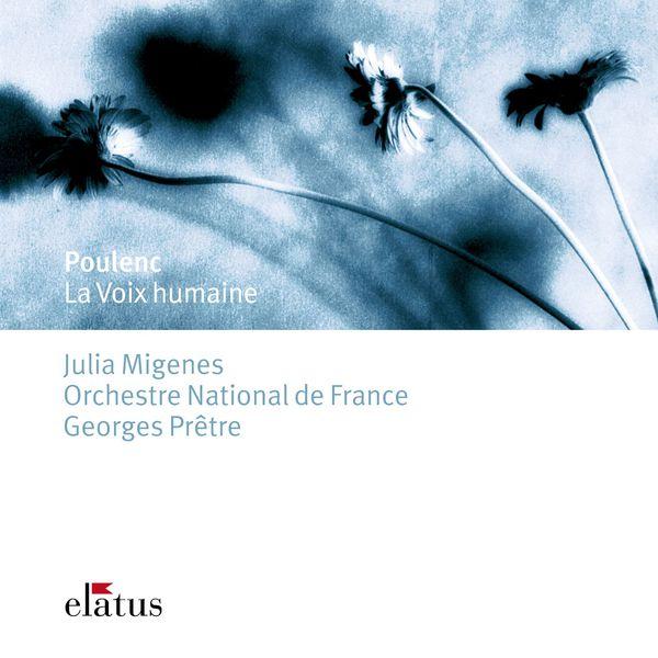 Julia Migenes Johnson, Georges Prêtre & Orchestre National de France - Poulenc : La voix humaine