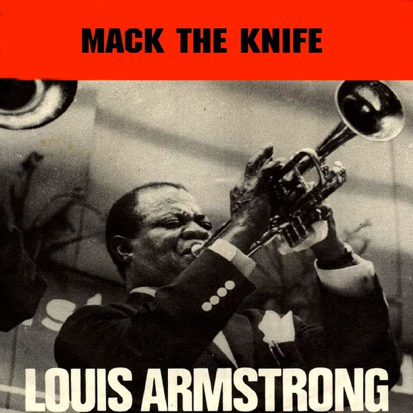 Louis Armstrong & His All Stars - Mack the Knife (A Theme from the Threepenny Opera)