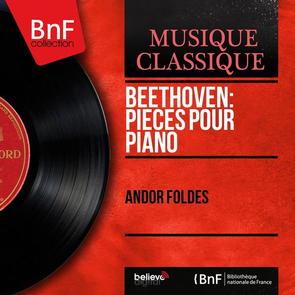 Andor Foldes - Beethoven: Pièces pour piano (Mono Version)