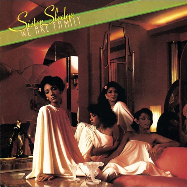 Sister Sledge - We Are Family [Expanded]