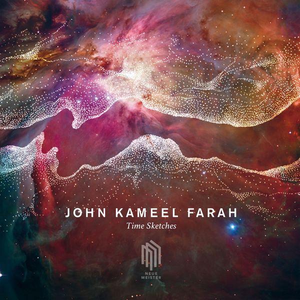 John Kameel Farah - Time Sketches